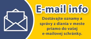 E-mail info - dostávajte oznamy a správy z diania v meste priamo do vašej e-mailovej schránky