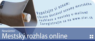 Mestský rozhlas online newsletter - zaregistrujte sa na www.ziar.sk
