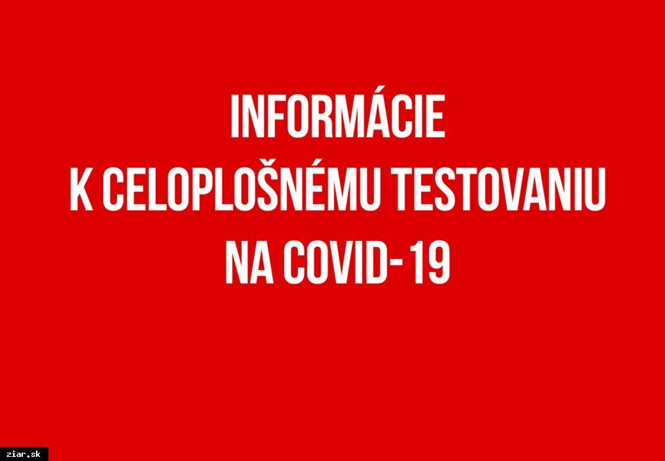 obr: Informácie k celoplošnému testovaniu na Covid-19
