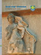 Kolektív autorov: Žiar nad Hronom v premenách času - obal knihy